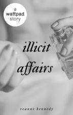 Illicit Affairs by reannekennedy17