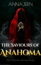 The Saviours of Anahoma ✓ by annajerin