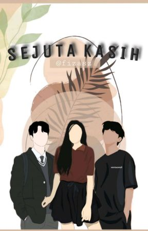 SEJUTA KASIH [On Going] by fizasz