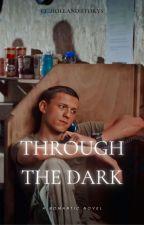 Through the dark  by cc_holland_storys