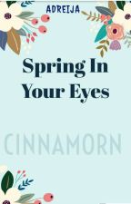 Spring In Your Eyes by cinnamorn
