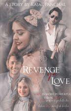 Revenge yaa love  by KajalPanghal4