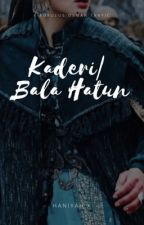 Kaderi| Bala Hatun by starlightdreamin