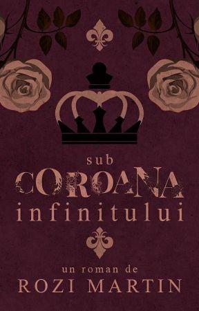 Sub Coroana Infinitului - COMING SOON  by --rozi