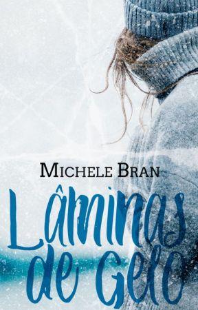 Lâminas de Gelo [COMPLETO] by MicheleBran