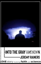 Into the Gray Unknown by Exitproductionstm