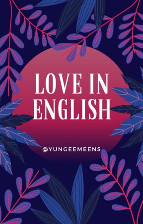 love in english by yungeemeens