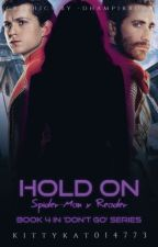 Hold On [4] 🕷 Peter Parker x Reader by KittyKat014773