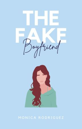 The Fake Boyfriend [completed] by bookswithmonica
