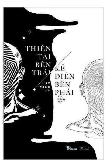 Thiên Tài Bên Trái Kẻ Điên Bên Phải - Cao Minh- Người Dịch: Nấm