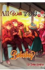 All With You, Boboiboy🐾{Slow Update} oleh EvelynMelody259