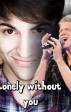 Lonely without you (completed) -Scömìche AU  by ptxara