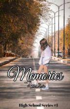 Memories (High School Series #1)  by GreatxGray