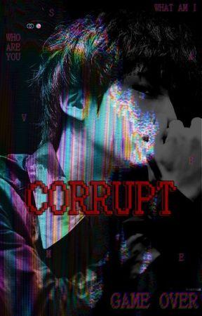 CORRUPT [Interactive Horror AU] by KimSeokjinsWaist