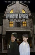 Horror House ( NaMon AU) by MidnightDaydreaming