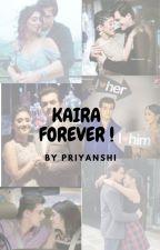 KAIRA FOREVER ! by priya113122