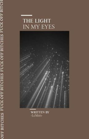 the light in my eyes ❁ུ۪۪ by -LeMin-