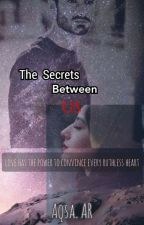 The Secrets Between Us by its_about_heart2