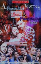 MANAN FF : A BEAUTIFUL JOURNEY OF LOVE AND FRIENDSHIP by Heartlover78