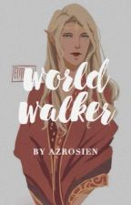 World Walker    TOG and ACOTAR crossover by azrosien