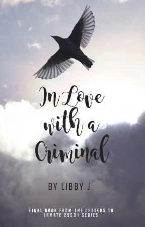 In Love with a Criminal by misslibbyj