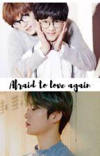 Afraid to love again -Jaeyong by markerrlee