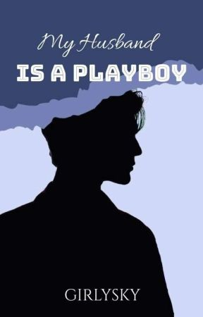 My Husband Is A Playboy [On-Going] by Girlysky