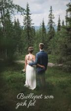 Bröllopet som gick fel av Svenne711