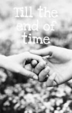Till the end of time [h.s.] by meyke_loves_1d