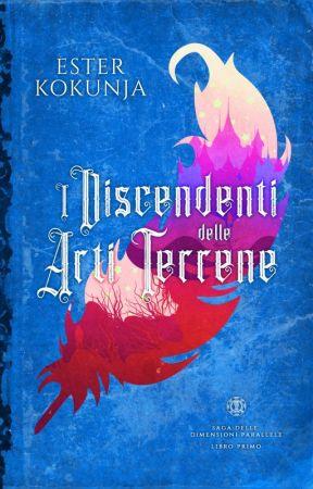 I Discendenti delle Arti Terrene [NON DISPONIBILE] by Esterk21