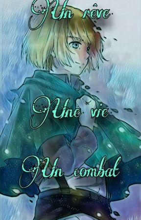 Un rêve, une vie, un combat🌟 [Armin x oc]  by FumeiAlice