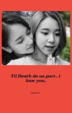 """""""Til Death do us part..i love you.."""" by jagiya2284"""