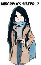 Midoriya's sister..? by FluffyCloud2512