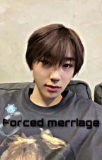Forced Marriage// yu zeyu ff by xmulti_queenx