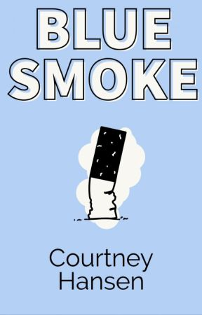BLUE SMOKE by CourtneyLHansen