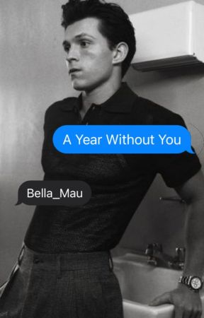 A Year Without You | Tom Holland by Bella_Mau