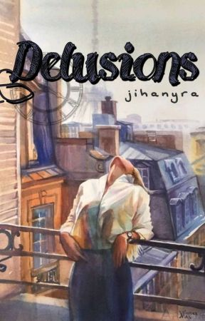 Delusions by Jihanyra