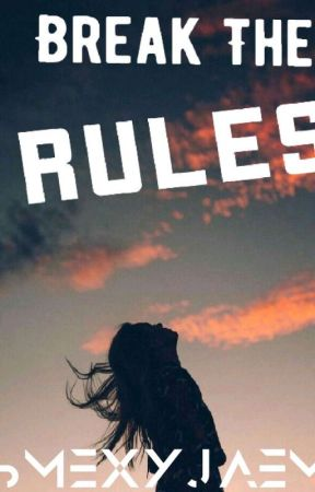 Breaking The Rules [San Rafael Series #1] by SmexyJaemi
