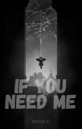 If You Need Me by _marlie_b
