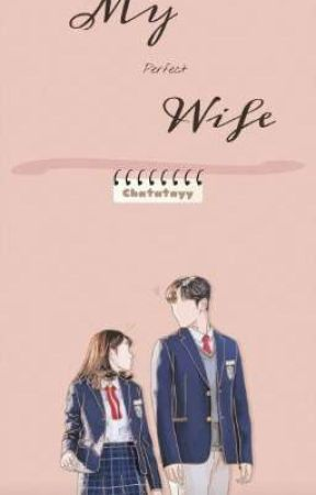 My Perfect Wife by chatatayy