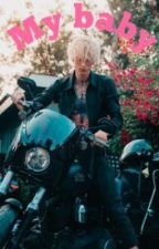 My baby(mgk fanfic) by lovleyfanficsssss