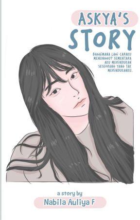 Askya's story by BilaNabilaAuliya
