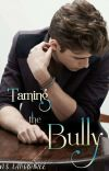 Taming The Bully ✔️ cover
