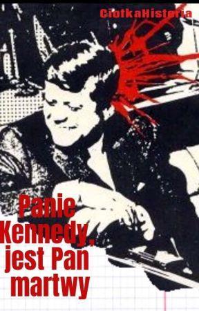 Panie Kennedy, jest pan martwy by kotletyschabowe1234