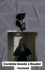 Cordelia Goode x Reader- Instead by stayevildarling