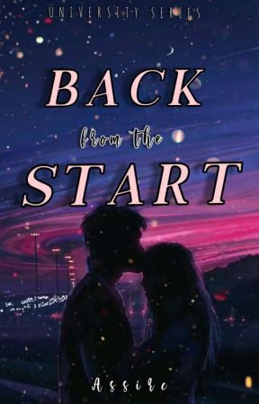 Back From The Start (On-Going Series) by assirccc