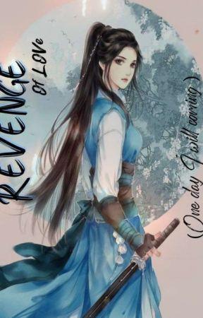 REVENGE  Of LOve by Zhengshi532