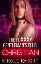 The Foxxxy Gentlemen's Club: Christian by NikoleKnight