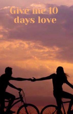 'Give me 10 days love' by bonnieekae