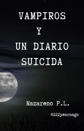 Vampiros y un diario suicida by 222yearsago